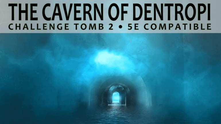 The Cavern of Dentropi