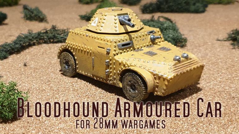 Bloodhound Armoured Car for 28mm Wargames