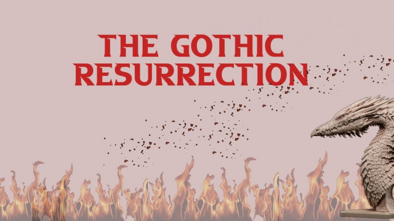 The Gothic Resurrection