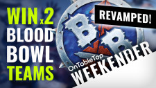 Weekender: Blood Bowl Revamped; Could It Be The Best Edition Yet? Win Two Teams!