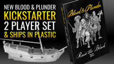Blood & Plunder: Raise the Black, A Kickstarter For A New 2 Player Starter Set, Plastic Sloops & More