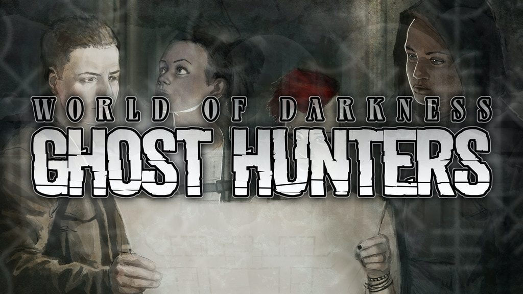 Ghost Hunters - World Of Darkness