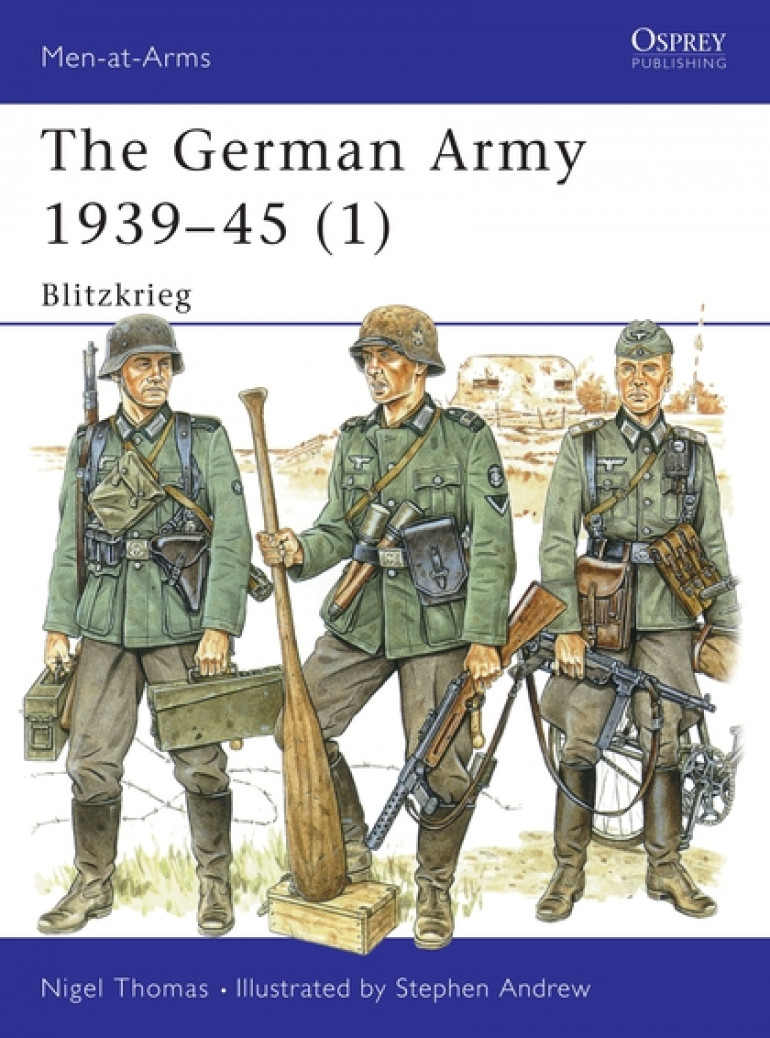 The German Army 1939-45 (1): Blitzkrieg (Men-at-Arms, Issue 311)