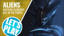 Let's Play – Aliens: Another Glorious Day In The Corps