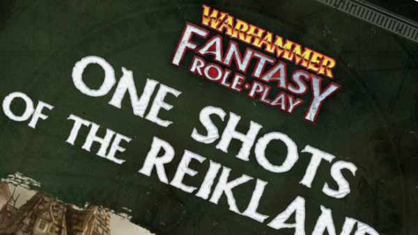 Get Stuck Into Some Warhammer Fantasy RPG One Shot Sessions