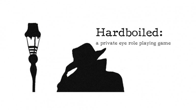 Hardboiled: A Private Eye Roleplaying Game