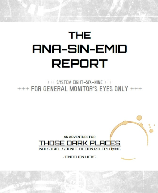 The Ana-Sin-Emid Report - Those Dark Places
