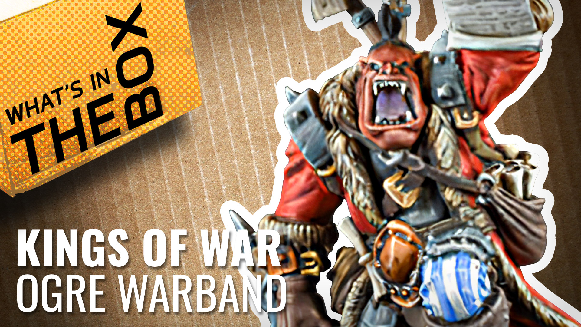 Unboxing---Mantic-Games---Ogre-Warband-coverimage