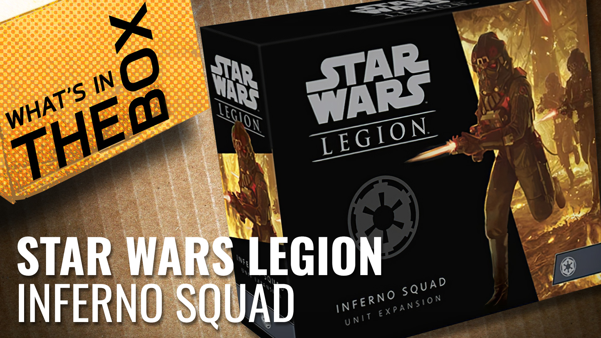 Unboxing---Star-Wars-Legion-Inferno-Squad-coverimage