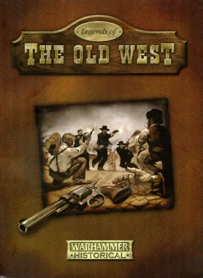 Legends of the Old West - Historical Warhammer