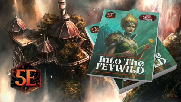 Navigate The D&D Feywild With New Into The Fantastical Unknown