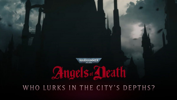 New Angels Of Death Warhammer Animations Trailer Drops