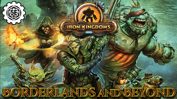 Expand Your Iron Kingdoms RPG With Borderlands And Beyond