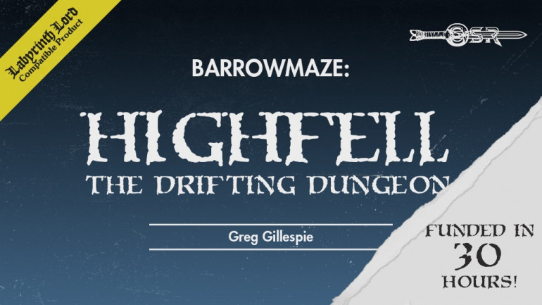 Barrowmaze: HighFell - The Drifting Dungeon